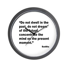 Buddha Present Moment Quote Wall Clock