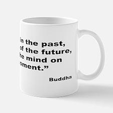 Buddha Present Moment Quote Mug