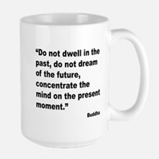 Buddha Present Moment Quote Mug