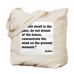 Buddha Present Moment Quote Tote Bag