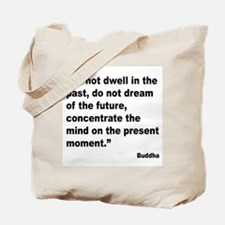 Buddha Present Moment Quote Tote Bag