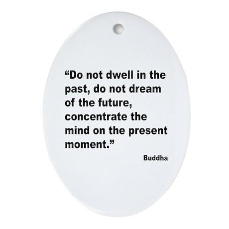 Buddha Present Moment Quote Oval Ornament