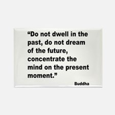 Buddha Present Moment Quote Rectangle Magnet