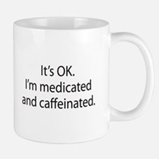 Medicated & Caffeinated Mug