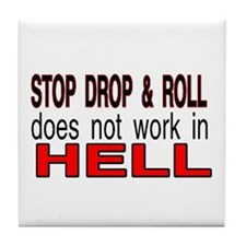 stop drop and roll hell Tile Coaster