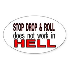 stop drop and roll hell Oval Decal