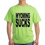 Wyoming Sucks Green T-Shirt