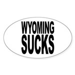 Wyoming Sucks Oval Sticker