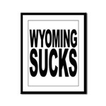 Wyoming Sucks Framed Panel Print