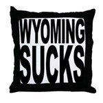 Wyoming Sucks Throw Pillow