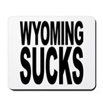 Wyoming Sucks Mousepad