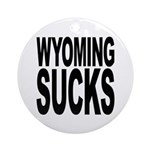 Wyoming Sucks Ornament (Round)