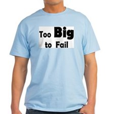 Cute I'm too big to fail T-Shirt