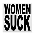 Women Suck Tile Coaster