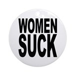 Women Suck Ornament (Round)