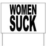 Women Suck Yard Sign