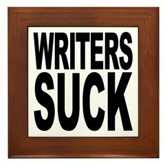 Writers Suck Framed Tile