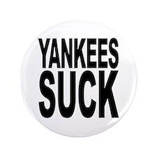 """Yankees Suck 3.5"""" Button"""