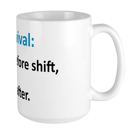 """Nurse Survival"" On Front of Large Mug"