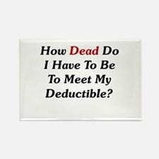 Dying To Meet My Deductible Rectangle Magnet