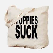 Yuppies Suck Tote Bag