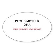 Proud Mother Of A HIGHER EDUCATION ADMINISTRATOR S