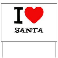 I Love Santa Yard Sign