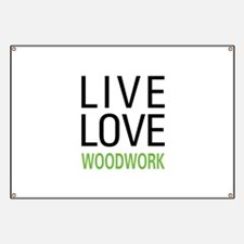Live Love Woodwork Banner