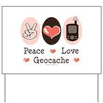 Peace Love Geocache Geocaching Yard Sign