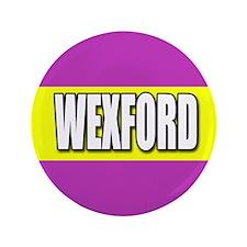 """WEXFORD 3.5"""" Button"""