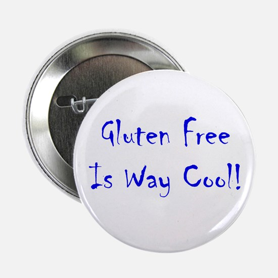 "Gluten Free Is Way Cool! 2.25"" Button"