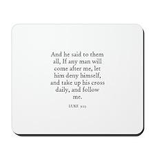 LUKE  9:23 Mousepad