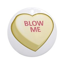 Blow Me Candy Heart Round Ornament