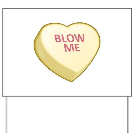 Blow Me Candy Heart Yard Sign