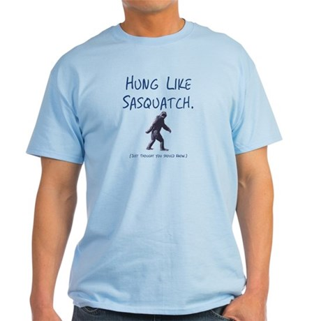 Hung Like Sasquatch Light T-Shirt
