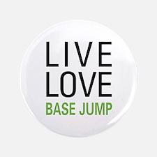 """Live Love BASE Jump 3.5"""" Button"""