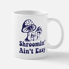 Riyah-Li Designs Shroomin' Ain't Easy Mug