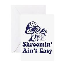 Riyah-Li Designs Shroomin' Ain't Easy Greeting Car