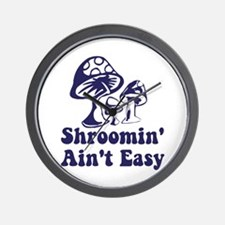 Riyah-Li Designs Shroomin' Ain't Easy Wall Clock