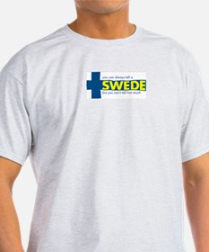 You Can Always Tell a Swede Ash Grey T-Shirt