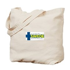 You Can Always Tell a Swede Tote Bag