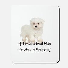 Real Men Walk Maltese Mousepad