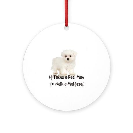 Real Men Walk Maltese Ornament (Round)