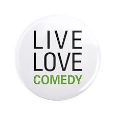 """Live Love Comedy 3.5"""" Button"""