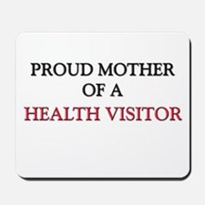Proud Mother Of A HEALTH VISITOR Mousepad