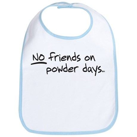 No Friends on Powder Days Bib