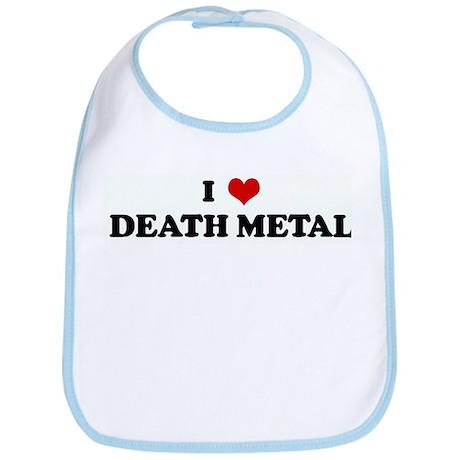 I Love DEATH METAL Bib