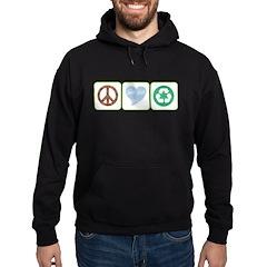 Peace, Love, Recycling Hoodie