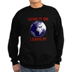 Love It or Leave It Sweatshirt (dark)