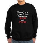 Fine Line Brave Stupid Sweatshirt (dark)